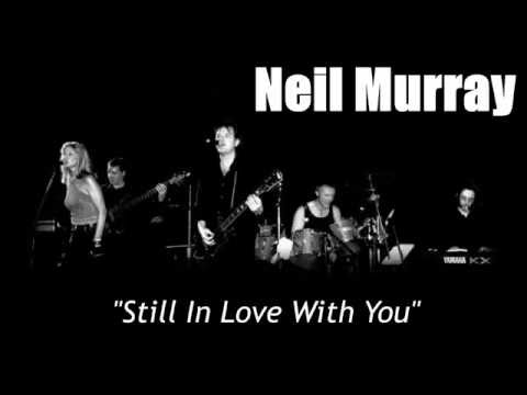 Neil Murray - Still In Love With You