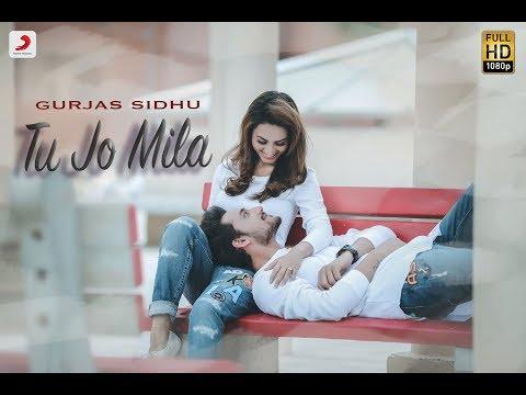 Gurjas Sidhu - Tu Jo Mila | Latest Hindi Song 2018