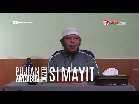 Pujian Manusia Kepada Si Mayit - Ust Abu Haidar Assundawy