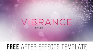"FREE After Effects Template ""Vibrance Titles"""
