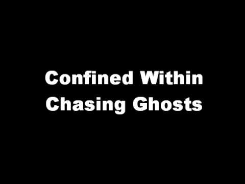 Confined Within - Chasing Ghosts