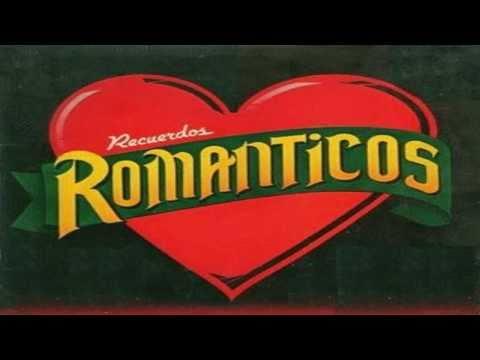 BALADAS ROMANTICAS- RECUERDOS DEL AYER