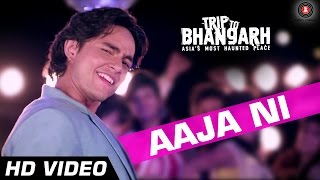 Aaja Ni Official Video HD | Trip To Bhangarh | Tochi Raina | Manish Chaudhary, Suzanna Mukharjee