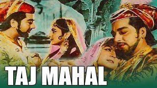 Taj Mahal (1963) Full Hindi Movie | Pradeep Kumar, Bina Rai, Veena, Rehman |Hd Quality Hindi Movies