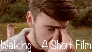 Walking - A Short Film