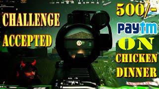 Challenge Accepted PUBG Mobile | 500 payTM on Chicken Dinner