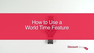 [How To- Use a World Time Feature] Video