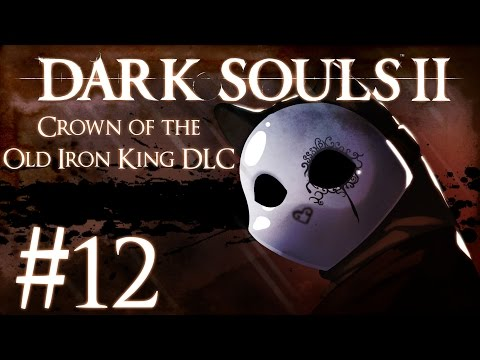 Dark Souls 2 Crown of the Old Iron King DLC Part 12 - The King's Memory