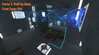 Moth by Atom, played by Super Dirt | Portal 2