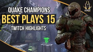 QUAKE CHAMPIONS BEST PLAYS 15 (TWITCH HIGHLIGHTS)