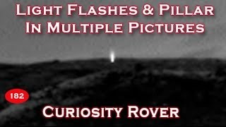 Flashes & Pillar Of Light On Multiple Mars Curiosity Rover Photos