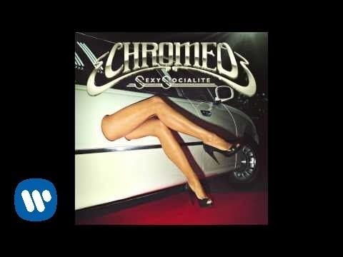 Chromeo - Sexy Socialite [official Audio] video