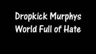 Watch Dropkick Murphys World Full Of Hate video
