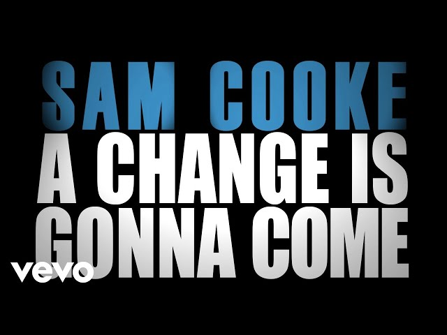 Sam Cooke - A Change Is Gonna Come Official Lyric Video