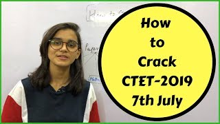 CTET 2019 - Best Strategy to Crack the 7th July 2019 CTET exam | for Paper 1 & 2