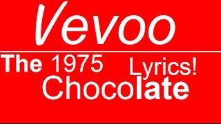 The 1975 | Chocolate | Official Lyrics/Audio | Vevoo Lyrics