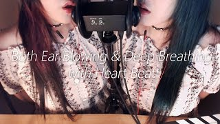ASMR Both Ear Blowing and Deep Breathing with Heart Beat
