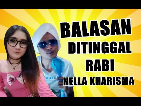 BALASAN DITINGGAL RABI - NELLA KHARISMA (Official Video Parody)