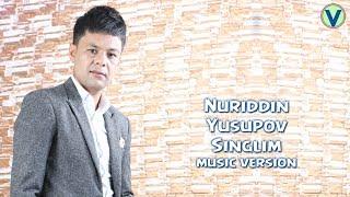 Nuriddin Yusupov - Singlim | Нуриддин Юсупов - Синглим (music version) 2017