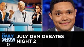 July Democratic Debates - Night Two | The Daily Show