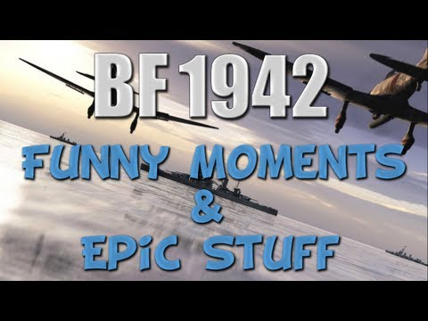 Battlefield 1942 - Funny Moments & Epic Stuff