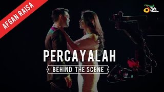 Afgan Raisa Percayalah Behind The Scene