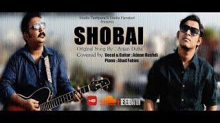 Shobai - Anjan dutta Covered By Adnan Rushdi