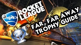 Rocket League - Far Far Away Trophy Guide - PS4 Trophy Guide