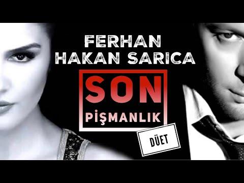 FERHAN & HAKAN SARICA (SON PİŞMANLIK-DÜET)