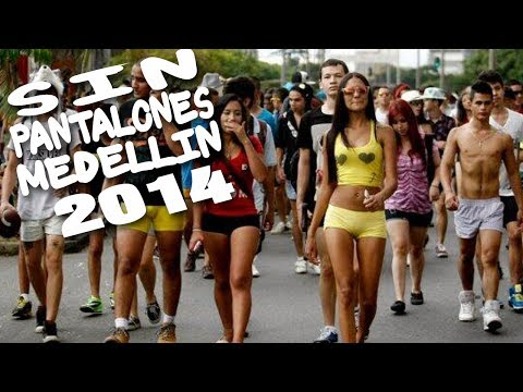 Sin Pantalones Medellín 2014 (Vídeo Oficial)