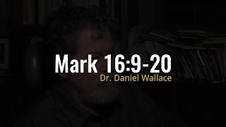 Video: Mark 16:9-20 is not Authentic - Daniel Wallace - Ehrman Project