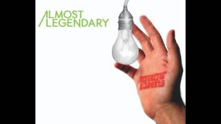 Watch Almost Legendary Tonight Becomes Tomorrow video