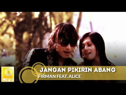 Jangan Pikirin Abang - Firman feat. Alice (OFFICIAL VIDEO)