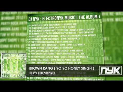 Yo Yo Honey Singh - Brown Rang ( Dj Nyk Houstep Mix ) video