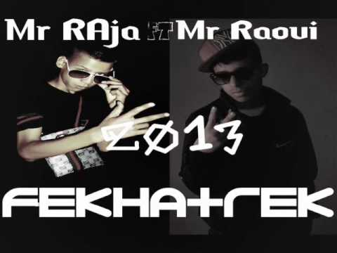 Mr Raoui feat Mr raja (Fekhaterk) 2013