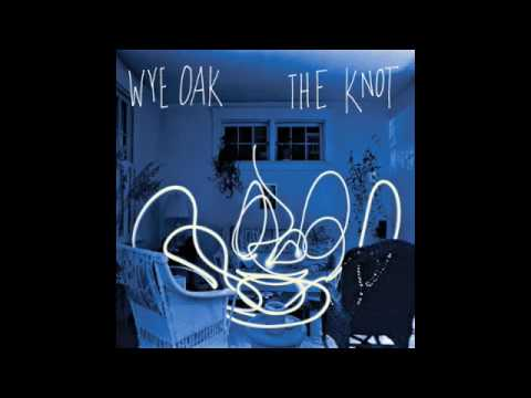 Wye Oak - For Prayer