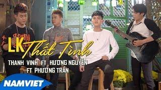 LK Thất Tình - Thanh Vinh ft Hương Nguyễn ft Phương Trần (MV OFFICIAL)
