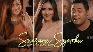 Download lagu Dara Ayu Ft. Bajol Ndanu - Suaramu Syairku (Aku Makan Cintamu)    DJ KENTRUNG ( Musik Video)