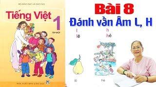 Tiếng việt lớp 1, Bài 8 Đánh vần âm L và âm H - Dạy bé học Bảng chữ cái tiếng việt
