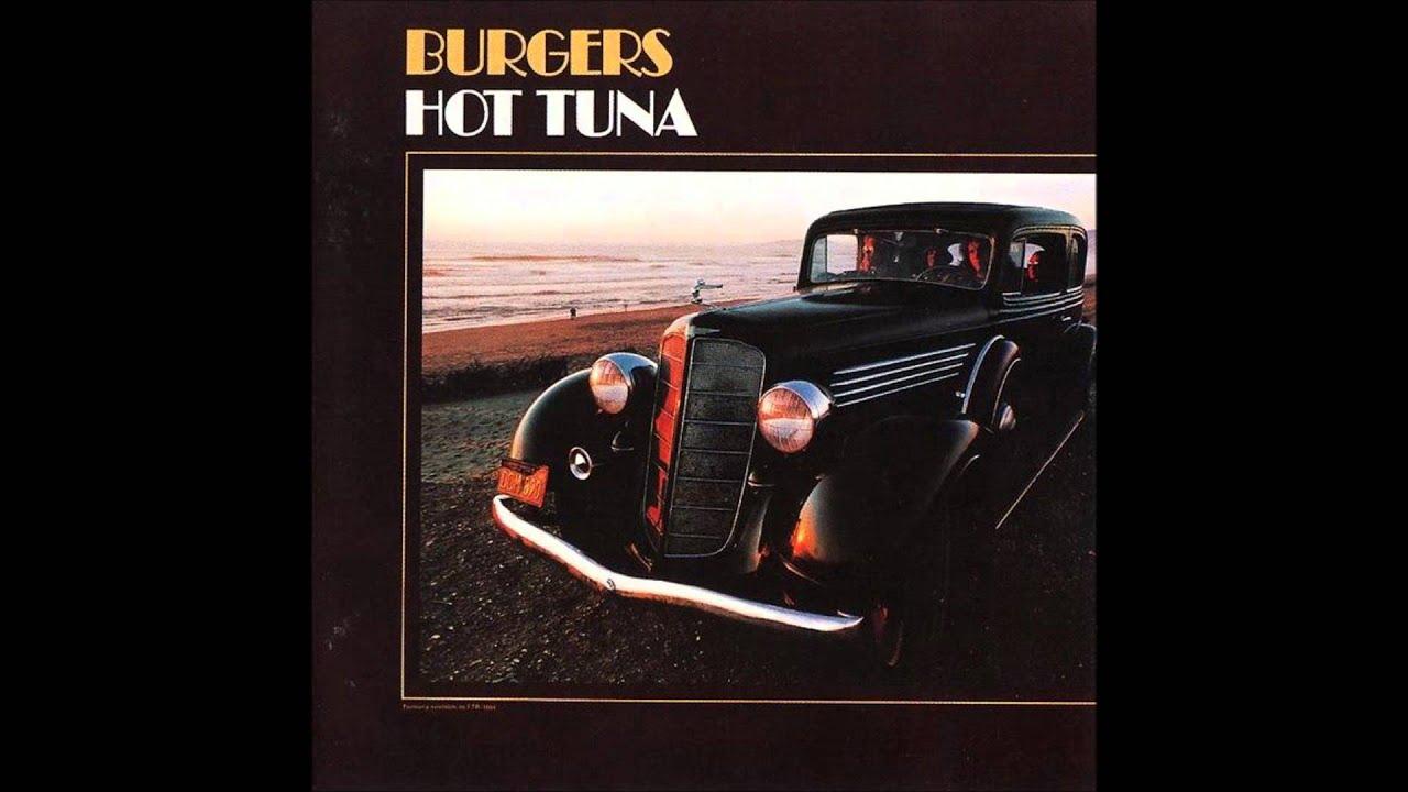 Burgers Hot Tuna Hot Tuna Highway Song