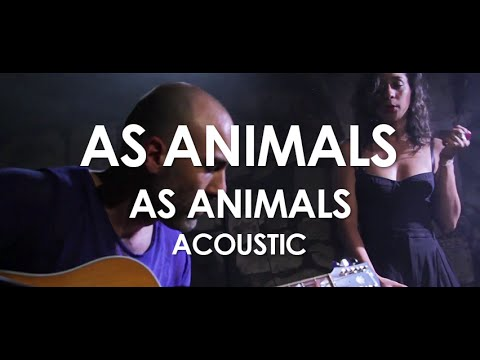 As Animals - As Animals - Acoustic [ Live in Paris ]
