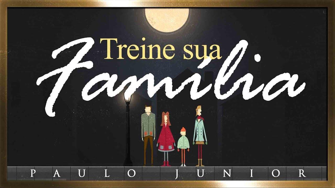 Treine Sua Família Para a Perseguição - Paulo Junior