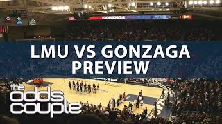 Loyola Marymount vs Gonzaga I NCAA Basketball Picks w/ The Odds Couple