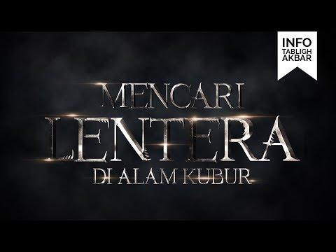 Info Tabligh : Mencari Lentera di Alam Kubur - Ustadz Abu Haidar As-Sundawy
