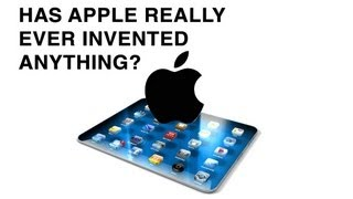 Has Apple Really Ever Invented Anything?