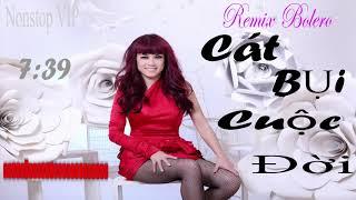 Cát Bụi Cuộc Đời - Liên Khúc Nhạc Vàng Remix - Nhạc Trữ Tình Remix Hay