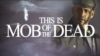 "★ "" This is Mob of The Dead "" : Zombie Montage BO II ★"