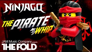 "LEGO NINJAGO ""The Pirate Whip"" Official Video by The Fold"