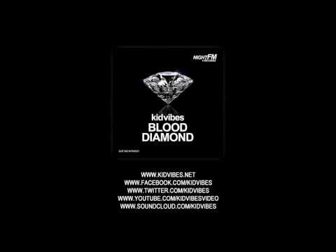 Kid Vibes - Blood Diamond (Original Mix)