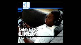 Watch 50 Cent Ghetto Like A Motherf-cker video